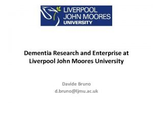 Dementia Research and Enterprise at Liverpool John Moores