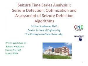 Seizure Time Series Analysis I Seizure Detection Optimization