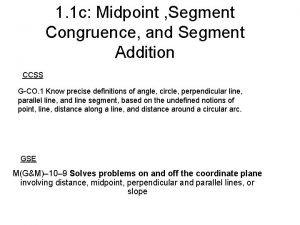 1 1 c Midpoint Segment Congruence and Segment