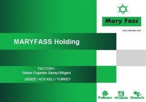www maryfass com MARYFASS Holding FACTORY Gebze Organize