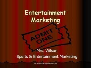 Entertainment Marketing Mrs Wilson Sports Entertainment Marketing Free