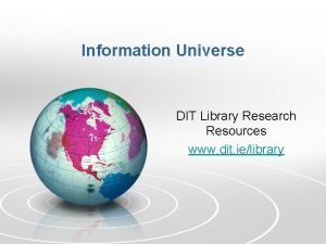 Information Universe DIT Library Research Resources www dit