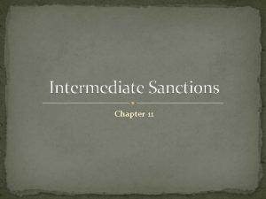 Intermediate Sanctions Chapter 11 Sanctions Alternative to Incarceration