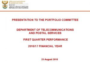PRESENTATION TO THE PORTFOLIO COMMITTEE DEPARTMENT OF TELECOMMUNICATIONS