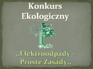 Konkurs Ekologiczny Elektroodpady Proste Zasady Co to s