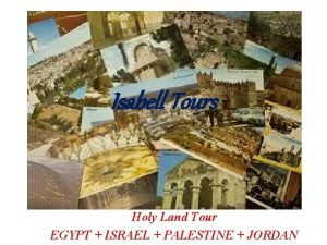 Isabell Tours Holy Land Tour EGYPT ISRAEL PALESTINE