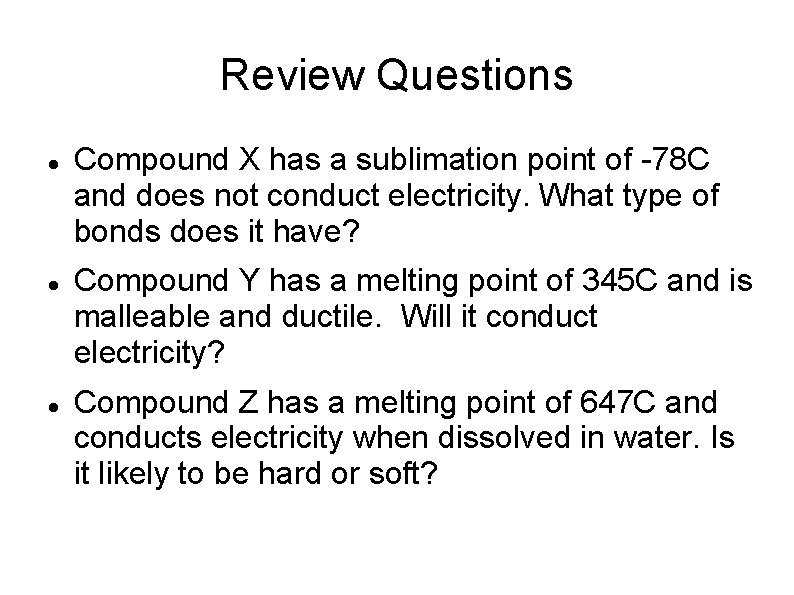 Review Questions Compound X has a sublimation point