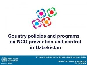 Country policies and programs on NCD prevention and