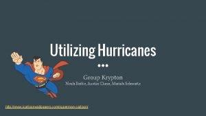 Utilizing Hurricanes Group Krypton Noah Berko Austin Clune