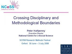Crossing Disciplinary and Methodological Boundaries Peter Halfpenny Executive