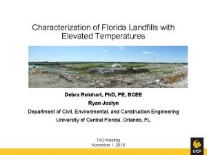 Characterization of Florida Landfills with Elevated Temperatures Debra