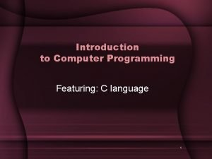 Introduction to Computer Programming Featuring C language 1
