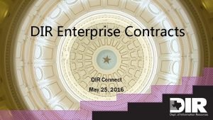 DIR Enterprise Contracts DIR Connect May 25 2016