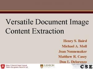Versatile Document Image Content Extraction Henry S Baird