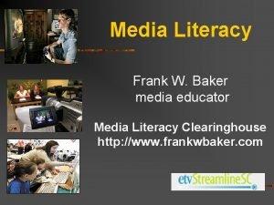 Media Literacy Frank W Baker media educator Media