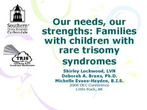 Our needs our strengths Families with children with
