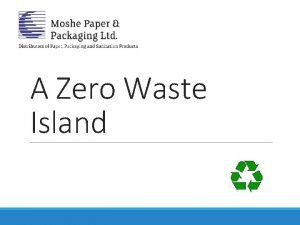 A Zero Waste Island Whos Moshe Paper Packaging