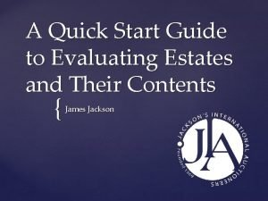 A Quick Start Guide to Evaluating Estates and