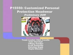 P 15550 Customized Personal Protection Headwear Preliminary DDR