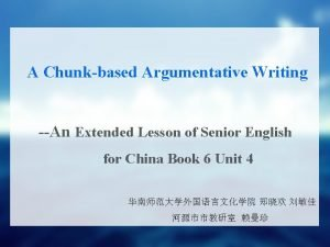 A Chunkbased Argumentative Writing An Extended Lesson of