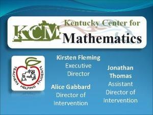 Kirsten Fleming Executive Director Alice Gabbard Director of
