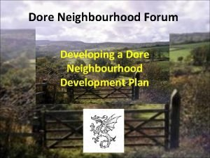 Dore Neighbourhood Forum Developing a Dore Neighbourhood Development