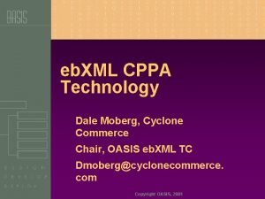 eb XML CPPA Technology Dale Moberg Cyclone Commerce