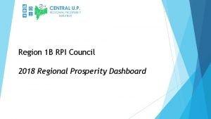 Region 1 B RPI Council 2018 Regional Prosperity