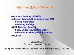 German LHC Outreach Funding 2003 2006 German Outreach