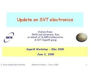 Update on SVT electronics Giuliana Rizzo INFN and