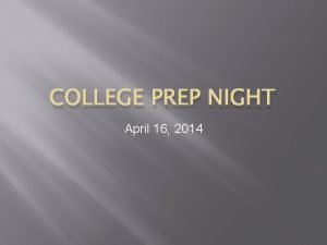 COLLEGE PREP NIGHT April 16 2014 Ball State