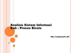 Analisis Sistem Informasi Bab Proses Bisnis Rika Yunitarini