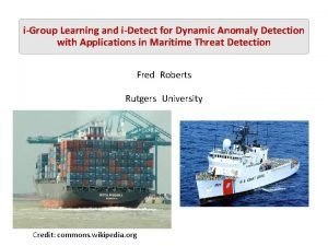 iGroup Learning and iDetect for Dynamic Anomaly Detection