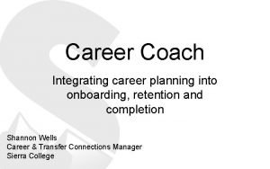 Career Coach Integrating career planning into onboarding retention