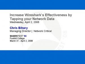Increase Wiresharks Effectiveness by Tapping your Network Data
