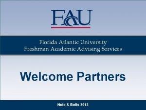 Florida Atlantic University Freshman Academic Advising Services Welcome