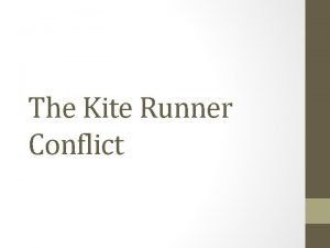 The Kite Runner Conflict Conflict is a key