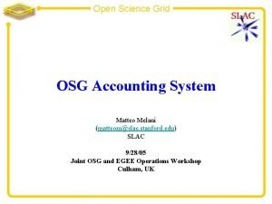 Open Science Grid OSG Accounting System Matteo Melani
