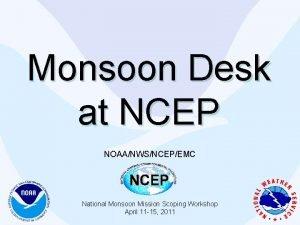 Monsoon Desk at NCEP NOAANWSNCEPEMC National Monsoon Mission