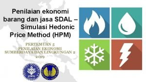 Penilaian ekonomi barang dan jasa SDAL Simulasi Hedonic
