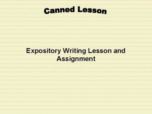 Expository Writing Lesson and Assignment Step 1 Read