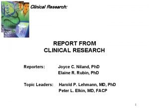 Clinical Research REPORT FROM CLINICAL RESEARCH Reporters Joyce