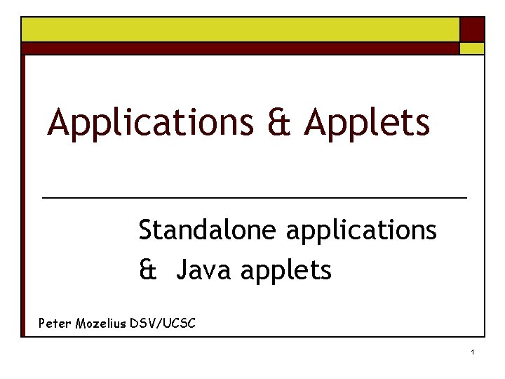 Applications Applets Standalone applications Java applets Peter Mozelius