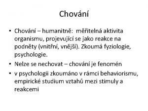 Chovn Chovn humanitn miteln aktivita organismu projevujc se