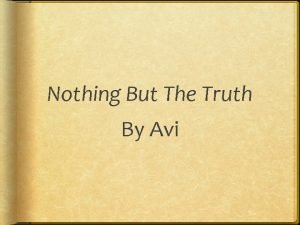 Nothing But The Truth By Avi Exposition Philip