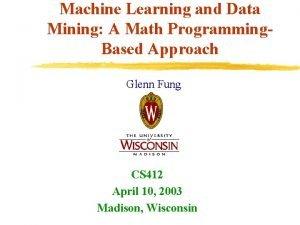 Machine Learning and Data Mining A Math Programming