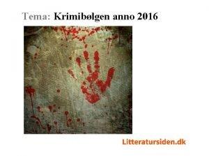 Tema Krimiblgen anno 2016 Tema Krimiblgen anno 2016