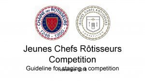 Jeunes Chefs Rtisseurs Competition Guideline for staging a