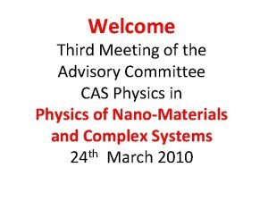 Welcome Third Meeting of the Advisory Committee CAS