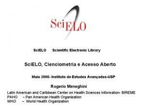 Sci ELO Scientific Electronic Library Sci ELO Cienciometria